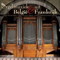 Orgelmuziek uit Belgie en Frankrijk